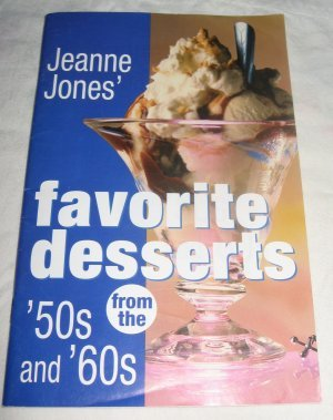 Jeanne Jones favorite desserts from the 50s and 60s recipes cookbook
