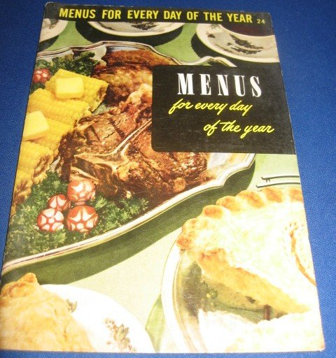 Menus for every day of the year Recipes Number 24 cookbook