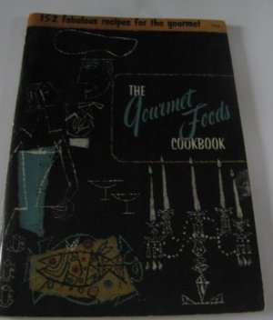 The Gourmet Foods Cookbook Number 112 recipes