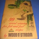 99 award winning fur fish and fowl recipes by wood n stream