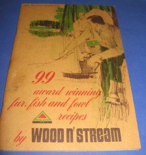 99 award winning fur fish and fowl recipes by wood n stream