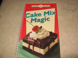 Favorite all time recipes Cake Mix Magic Cookbook