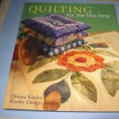 Quilting for the first time Donna Kooler