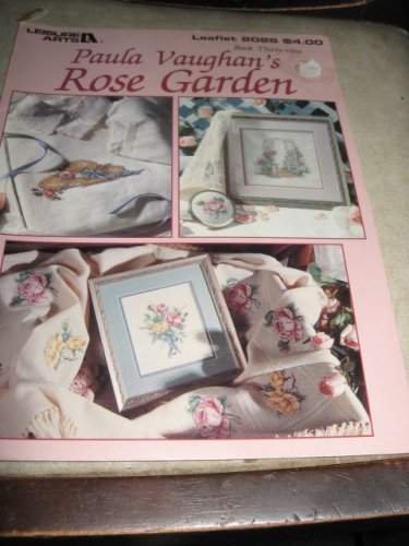 Paula Vaugh's Rose Garden cross stitch pattern Leisure arts 2025