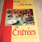 Quick and Easy recipes Entrees cookbook Food writers Favorites
