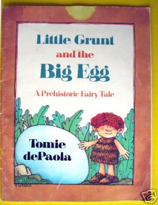 LITTLE GRUNT AND BIG EGG Tomie dePaola BOOK Prehistoric Fairy Tale RL 4 5 6 7 8