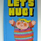 Let's Hug Vintage Hardcover Book 1985 Advantages Hugging Once Upon A Planet Old