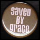 Saven By Grace in Pink on Brown Background, One Inch Religious Button Badge Pin - 1153