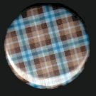 Pretty in Plaid in Blue and Brown, 1 Inch Pin Back Button Badge  - 1063