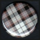 Pretty in Plaid in Black and Brown, 1 Inch Pin Back Button Badge  - 1069