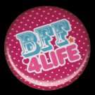 BFF 4 Life on Hot Pink Polka Dot Background, 1 Inch Friendship Button Badge Pinback - 2158