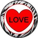 Love with Zebra Border, Valentine's Day 1 Inch Pinback Button Badge - 6013