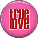 Wild Love Valentine's Day 1 Inch Pinback Button Badge Pin - 2125