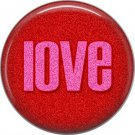 Wild Love Red and Pink Love Valentine's Day 1 Inch Pinback Button Badge Pin - 2143