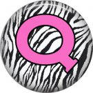 Pink Q on Zebra Print Background, 1 Inch Alphabet Initial Button Badge Pinback