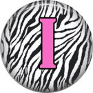 Pink I on Zebra Print Background, 1 Inch Alphabet Initial Button Badge Pinback