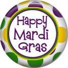 Happy Mardi Gras 1 Inch Button Badge Pin Pinback Button - 0070
