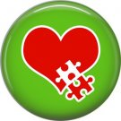 Heart with Missing Puzzle Piece on Green, Autism Awareness 1 Inch Pinback Button Badge Pin - 0500