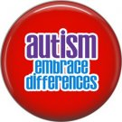 Autism Embrace Differences on Red, Autism Awarness 1 Inch Pinback Button Badge Pin - 0498