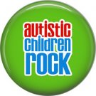 Autistic Children Rock on Green, Autism Awareness 1 Inch Pinback Button Badge Pin - 0497