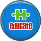 Educate on Blue, Autism Awareness 1 Inch Button Badge Pin - 0506
