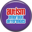 Embrace Differences on Purple, Autism Awareness 1 Inch Button Badge Pin - 0511