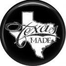 Texas Made, 1 Inch Texas Pride Pinback Button - 0804