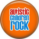 Autistic Children Rock on Orange, Awareness 1 Inch Button Badge Pin - 0516