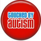 Touched by Autism on Red, Autism Awareness 1 Inch Button Badge Pin - 0527