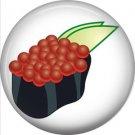 Caviar, Sushi 1 Inch Button Badge Pin - 0298