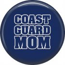 Coast Guard Mom on Navy Background, Support Our Troops 1 Inch Button Badge Pin - 5011