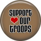 Support Our Troops on Khaki Background, 1 Inch Button Badge Pin - 5012