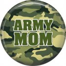 Army Mom on Camouflage Background, 1 Inch Button Badge Pin - 5024