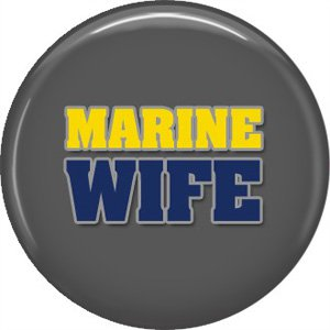 Marine Wife on Gray Background, Support Our Troops 1 Inch Button Badge Pin - 5027