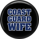 Coast Guard Wife on Black, Support Our Troops 1 Inch Pinback Button Badge Pin - 5038
