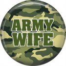 Army Wife on Camouflage, Support Our Troops 1 Inch Pinback Button Badge Pin - 5047