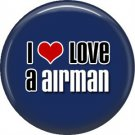 I Love a Airman on Blue, Support Our Troops 1 Inch Pinback Button Badge Pin - 5051
