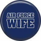 Air Force Wife on Blue, Support Our Troops 1 Inch Pinback Button Badge Pin - 5055