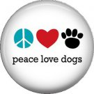 Peace Love Dogs, Dog is Love 1 Inch Pinback Button Badge Pin - 6113