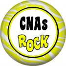 CNAs Rock, 1 Inch Button Badge Pin of Occupation Nurse - 0262