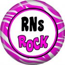 RNs Rock, 1 Inch Button Badge Pin of Occupation Nurse - 0260