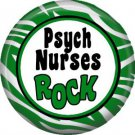 Psych Nurses Rock, 1 Inch Button Badge Pin of Occupation Nurse - 0256