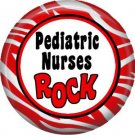 Pediatric Nurses Rock, 1 Inch Button Badge Pin of Occupation Nurse - 0248