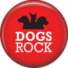Dogs Rock, Dog is Love 1 Inch Pinback Button Badge Pin - 6148