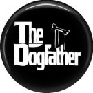 The Dogfather, Dog is Love 1 Inch Pinback Button Badge Pin - 6150