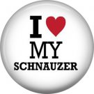 I Love My Schnauzer, Dog is Love 1 Inch Pinback Button Badge Pin - 6155