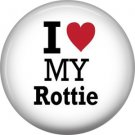 I Love My Rottie, Dog is Love 1 Inch Pinback Button Badge Pin - 6158
