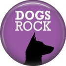 Dogs Rock on Purple, Dog is Love 1 Inch Pinback Button Badge Pin - 6160