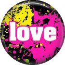 Love on Paint Splatered Background, 1 Inch Pinback Punk Princess Button Badge Pin - 0375