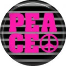 Hot Pink Peace on Black and Gray Stripes, 1 Inch Pinback Punk Princess Button Badge Pin - 0385